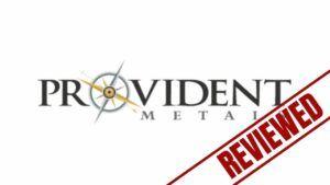 Is Provident Metals Legit