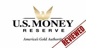 U.S. Money Reserve Review